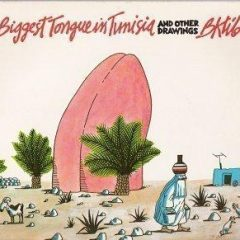 The Biggest Tongue In Tunisia And Other Drawings
