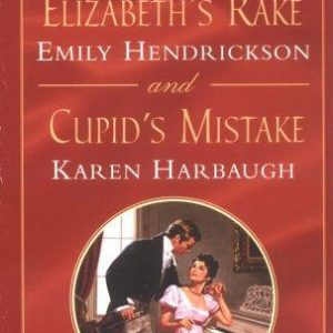 Elizabeth's Rake And Cupid's Mistake
