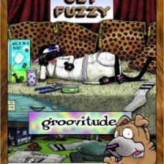 Groovitude: A Get Fuzzy Treasury