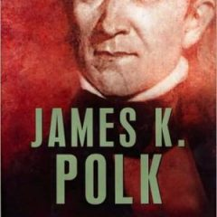 James K. Polk (the American Presidents Series)