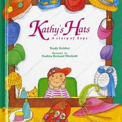 Kathy's Hats: A Story Of Hope