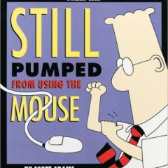 Still pumped from using the mouse: a Dilbert book