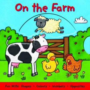 On The Farm, A Push-pull-turn And Lift Book