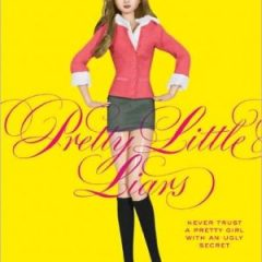 Pretty Little Liars (Pretty Little Liars Series #1)