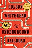 The Underground Railroad (pulitzer Prize Winner) (national Book Award Winner) (oprahs Book Club): A Novel