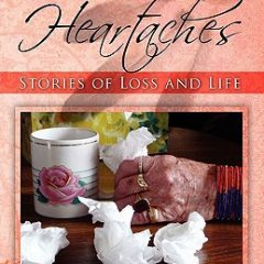 Healing Heartaches: Stories Of Loss And Life'