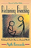 Reclaiming Friendship: Relating To Each Other In A Frenzied World'