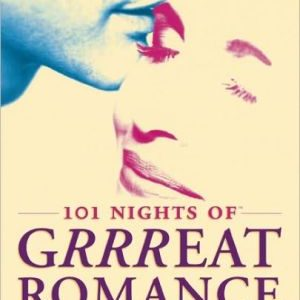 101 Nights Of Grrreat Romance: Secret Sealed Seductions For Fun-loving Couples'
