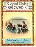 O Beloved Kids : Rudyard Kipling's Letters To His Children