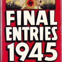 Final Entries 1945: The Diaries Of Joseph Goebbels
