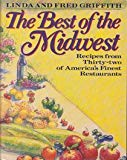 The Best of the Midwest: Recipes from Thirty-Two of America's Finest Restaurants