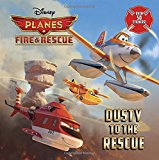 Dusty To The Rescue (disney Planes: Fire & Rescue) (pictureback(r))