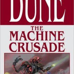 Dune: The Machine Crusade (Legends of Dune Series #2)