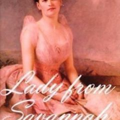 Lady From Savannah:  The Life Of Juliette Low