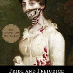 Pride and prejudice and zombies: the classic Regency romance — now with ultraviolent zombie mayhem!