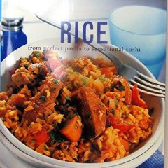 Rice: From Perfect Paella To Sensational Sushi