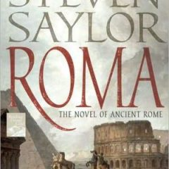 Roma: The Novel of Ancient Rome (Novels of Ancient Rome)