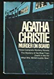 Murder On Board:  Three Complete Mystery Novels- The Mystery Of The Blue Train / Death In The Air / What Mrs. Mcgillicuddy Saw