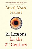 Yuval Noah Harari :21 Lessons for the 21st Century