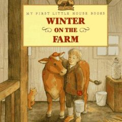 Winter on the Farm: Adapted from the Little House Books