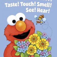 Elmo Can… Taste! Touch! Smell! See! Hear! (Sesame Street) (Big Bird's Favorites Board Books)