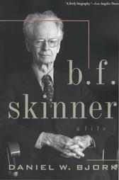 B. F. Skinner: A Life