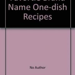Favortie Brand Name One-dish Recipes