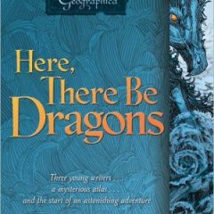 Here, There Be Dragons (1) (The Chronicles of the Imaginarium Geographica)