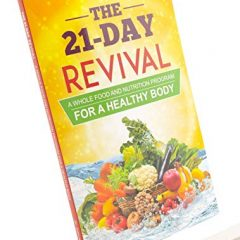 The 21 Day Revival – A Whole Food and Nutrition Program For a Healthy Body