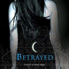 Betrayed (A House of Night)