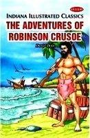 The Adventures of Robinson Crusoe (Indiana Illustrated Classics)